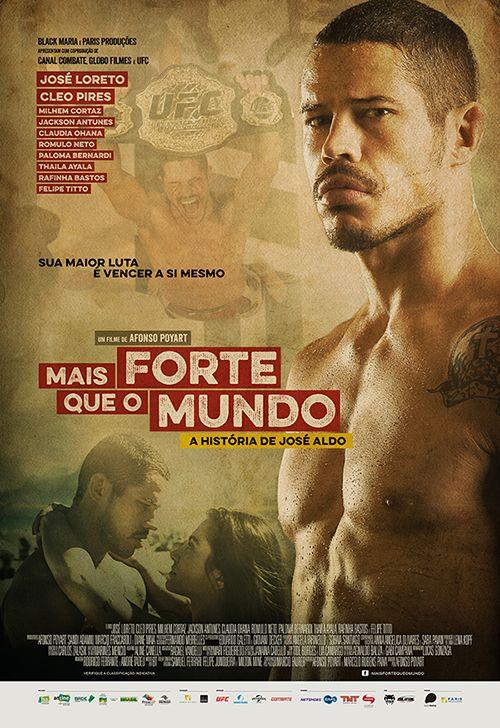 'Mais forte que o mundo – A história de José Aldo', baseado na história do..