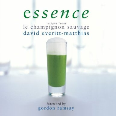 Essence: Recipes from Le Champignon Sauvage:  David Everitt-Matthias: Books