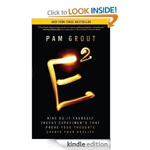 Boek 'E-Squared' met 'Nine Do-it-yourself Energy Experiments That Prove Your Thoughts Create Your Reality' van de auteur Pam Grout