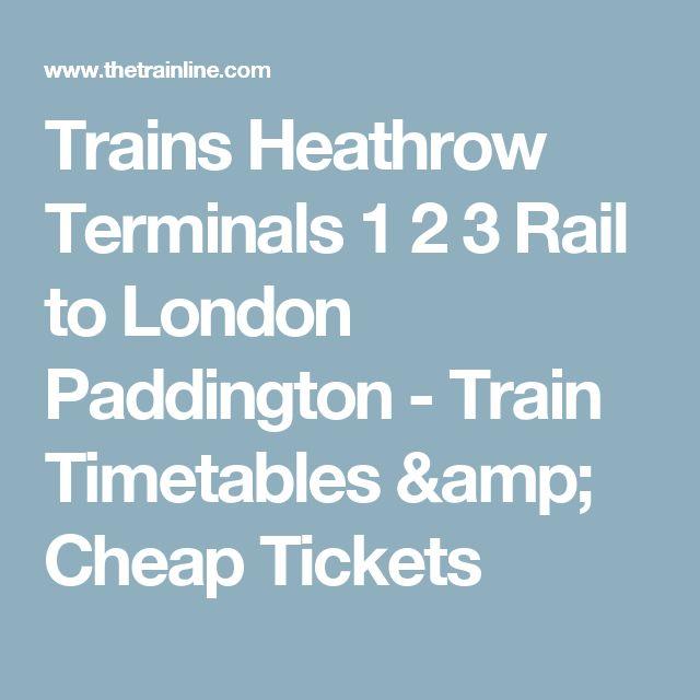 Trains Heathrow Terminals 1 2 3 Rail to London Paddington - Train Timetables & Cheap Tickets