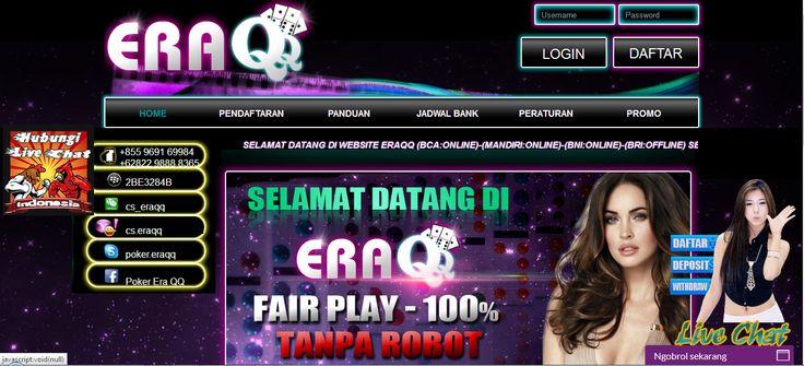 ERAQQ merupakan Agen Poker Online, DominoQQ terpercaya. Dengan Uang Asli Indonesia, Minimal deposit ERAQQ Rp.25.000,- Daftar Sekarang juga di ERAQQ.