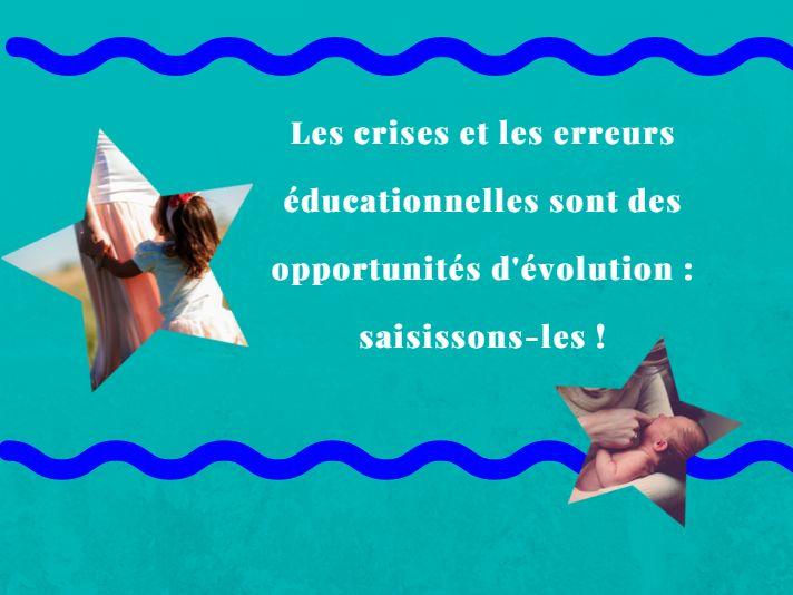 Les crises et les erreurs éducationnelles sont des opportunités d'évolution : saisissons-les !