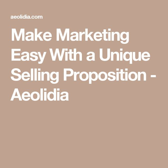 Make Marketing Easy With a Unique Selling Proposition - Aeolidia