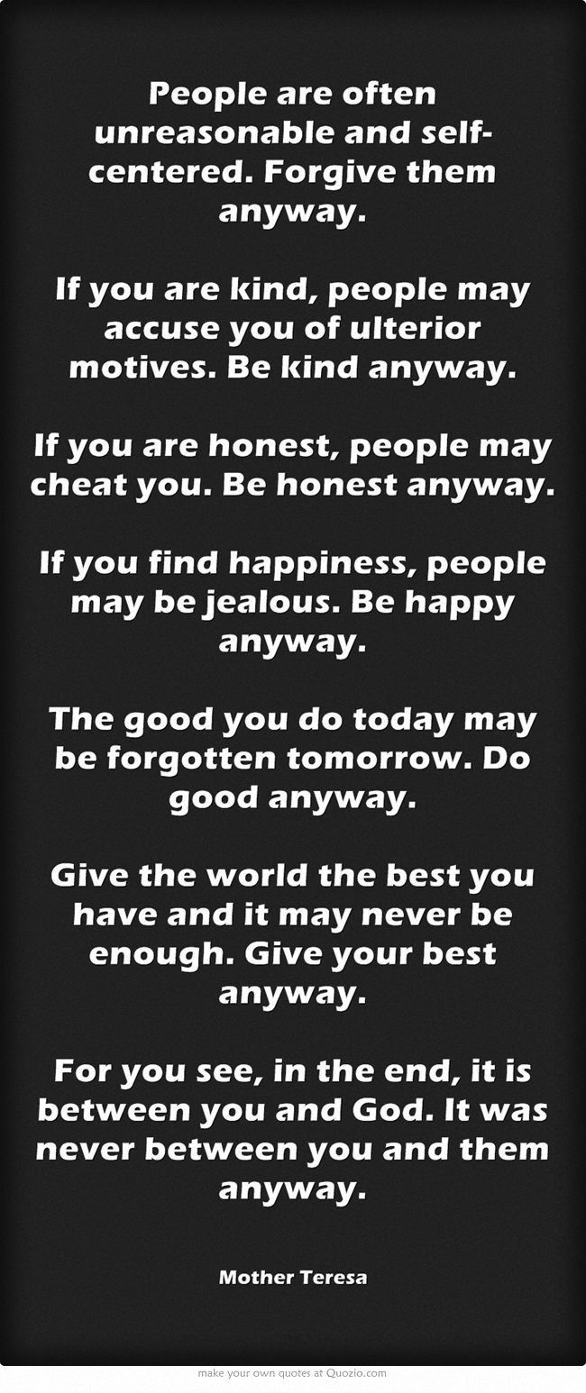 Mother Teresa Quotes Love Them Anyway Best 25 Mother Theresa Do It Anyway Ideas On Pinterest  About