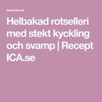 Helbakad rotselleri med stekt kyckling och svamp | Recept ICA.se