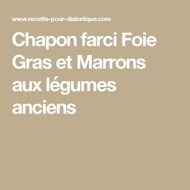 Chapon farci Foie Gras et Marrons aux légumes anciens