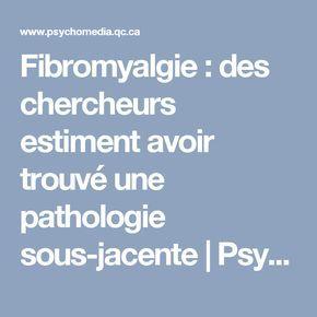 Fibromyalgie: des chercheurs estiment avoir trouvé une pathologie sous-jacente | Psychomédia
