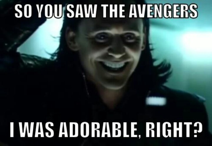 Of course you were! (Overly attached Loki meme) Personally, I don't see how that would be a bad thing...