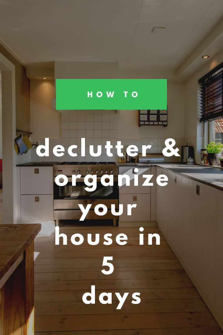 Declutter And Organize Your Entire House In 5 Days In 2020 Declutter Organize Declutter Decluttering Ideas Feeling Overwhelmed
