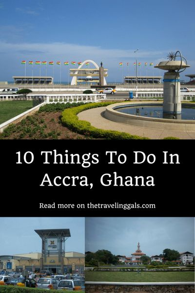 10 Things to do in Accra, Ghana ... Read more on thetravelinggals.com