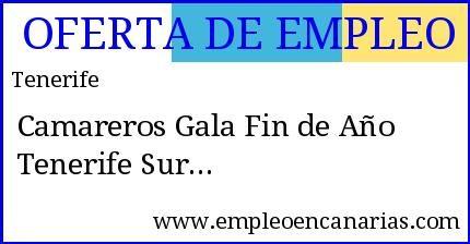 Oferta #empleo #tenerife: Camareros Gala Fin de Año Tenerife Sur  #empleoencanarias