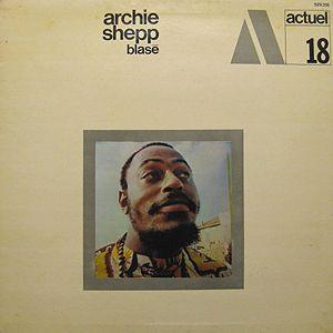 """Archie Shepp, """"Blase"""" / Actuel 18"""
