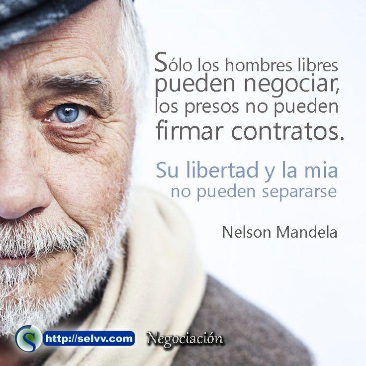 Sólo los hombres libres pueden negociar, los presos no pueden firmar contratos. Su libertad y la mia no pueden separarse Nelson Mandela http://selvv.com/negociacion/ #Selvv