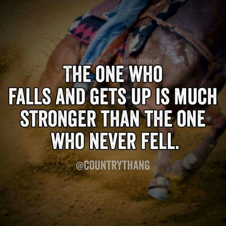 "Love this Horse quote! ""The one who falls and gets up is much stronger than the one who never fell."" Applies to life for sure! #horsequote"