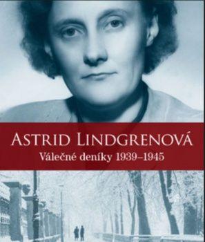 Vychádzajú Vojnové denníky Astrid Lindgrenovej - Voľný čas - SkolskyServis.TERAZ.sk