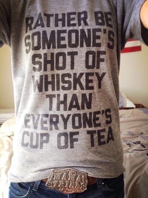 Whiskey for men... and beer for my horses...