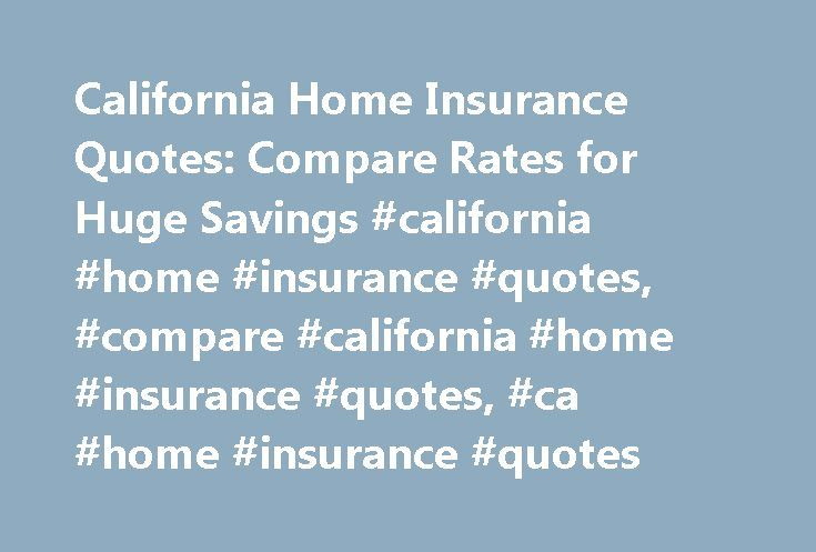 California Home Insurance Quotes: Compare Rates for Huge Savings #california #home #insurance #quotes, #compare #california #home #insurance #quotes, #ca #home #insurance #quotes http://china.remmont.com/california-home-insurance-quotes-compare-rates-for-huge-savings-california-home-insurance-quotes-compare-california-home-insurance-quotes-ca-home-insurance-quotes/  # Catching the Perfect Wave of California Home Insurance Thanks to the unique threats that California throws at those who call…