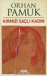 Kitapça Yaşamak: Orhan PAMUK - Kırmızı Saçlı Kadın