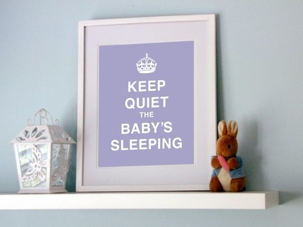 Keep Quiet The Baby's Sleeping :)