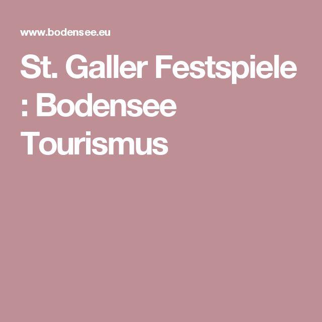 St. Galler Festspiele : Bodensee Tourismus
