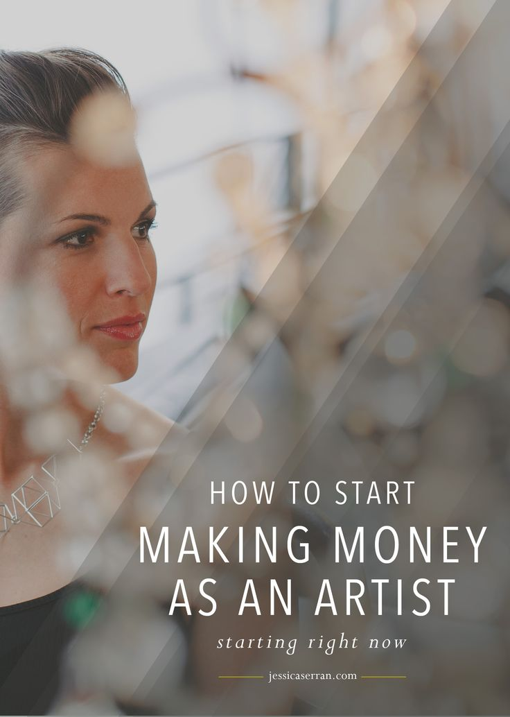 How to Make Money as an Artist – Starting Right Now — JESSICA SERRAN