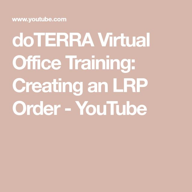 doTERRA Virtual Office Training: Creating an LRP Order - YouTube