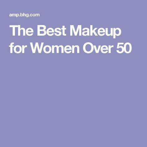 The Best Makeup for Women Over 50