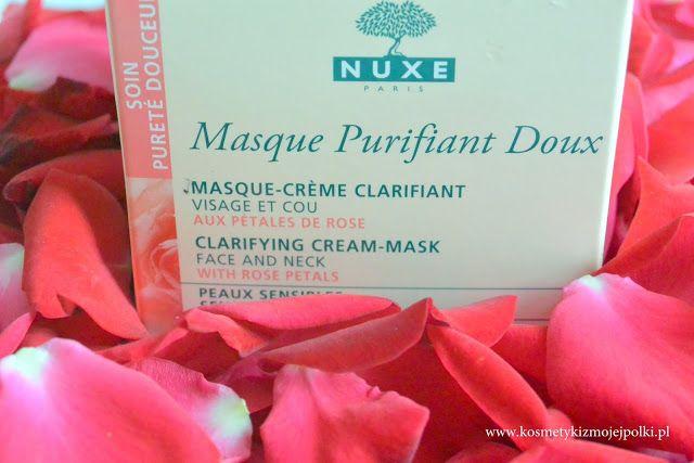 Kosmetyki z Mojej Półki: Masque Purifiant Doux NUXE | Delikatnie oczyszczająca maseczka - krem z płatkami róży
