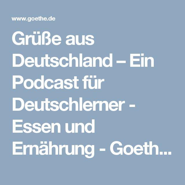 Grüße aus Deutschland – Ein Podcast für Deutschlerner - Essen und Ernährung-Goethe-Institut