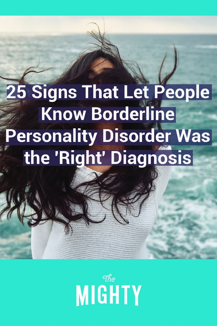 Signs That Borderline Personality Disorder Was the 'Right' Diagnosis | The Mighty