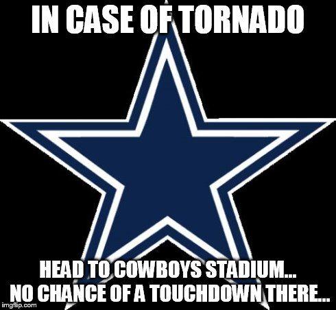 Dallas Cowboys Meme | IN CASE OF TORNADO HEAD TO COWBOYS ...