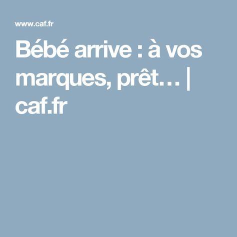 Bébé arrive : à vos marques, prêt…   caf.fr