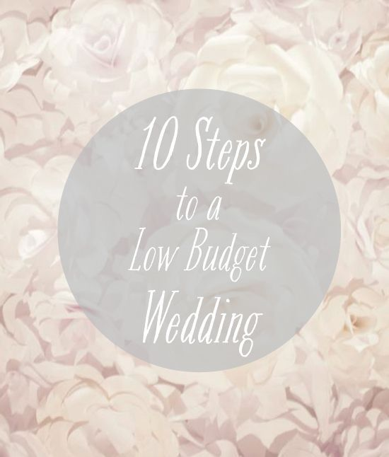 Very Low Budget Wedding: 10 Steps To A Successful Low Budget DIY Wedding / Pretty