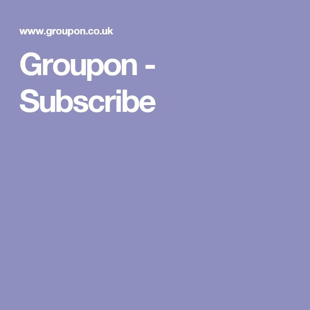 Groupon - Subscribe
