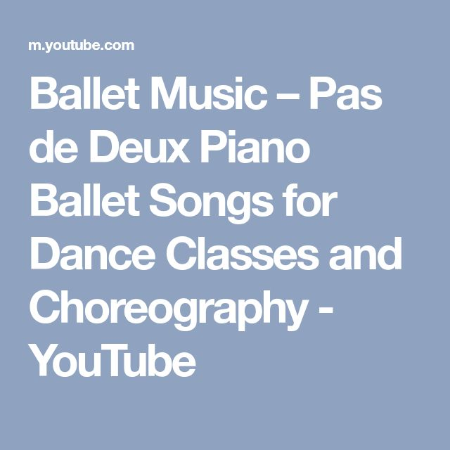 Ballet Music – Pas de Deux Piano Ballet Songs for Dance Classes and Choreography - YouTube