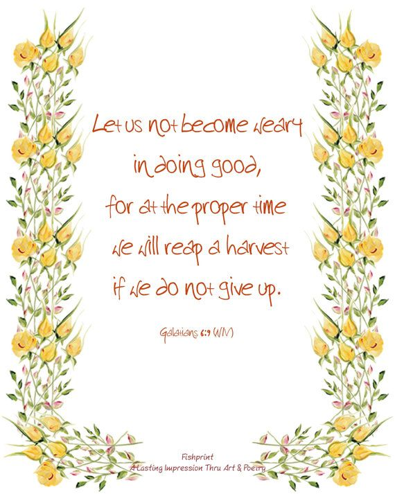 Galatians 6:9 Scripture with Yellow Roses by FlowersByFishprint