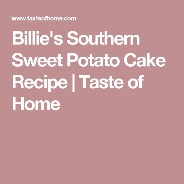 Billie's Southern Sweet Potato Cake Recipe | Taste of Home