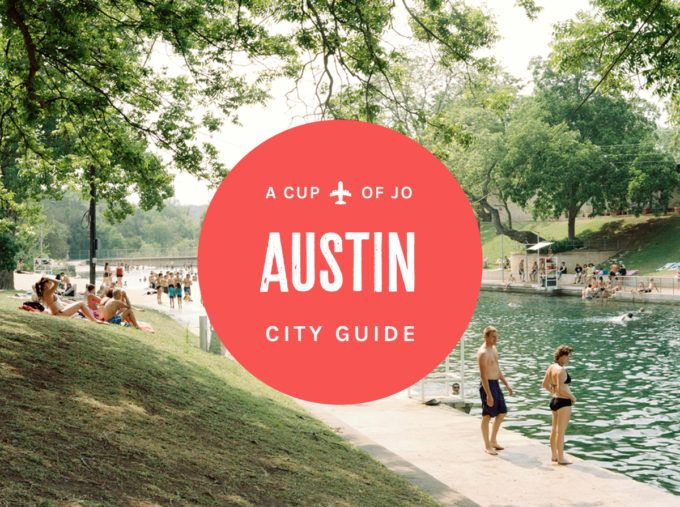 City Guide: Austin | A Cup of Jo