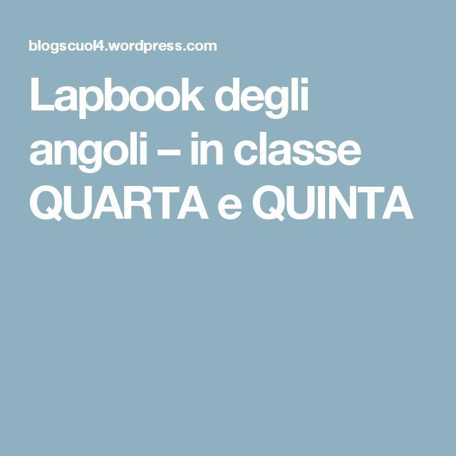 Lapbook degli angoli – in classe QUARTA e QUINTA