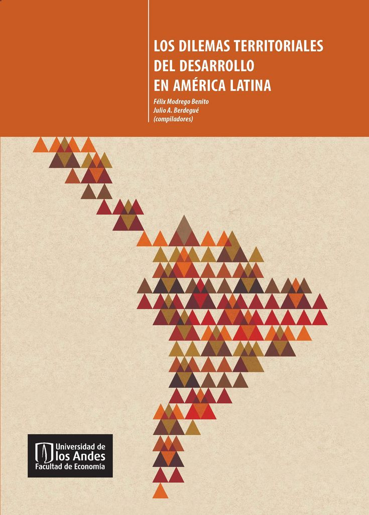 Los dilemas territoriales del desarrollo en América Latina (PRINT) REQUEST/SOLICITAR: http://biblioteca.cepal.org/record=b1254069~S0*spi