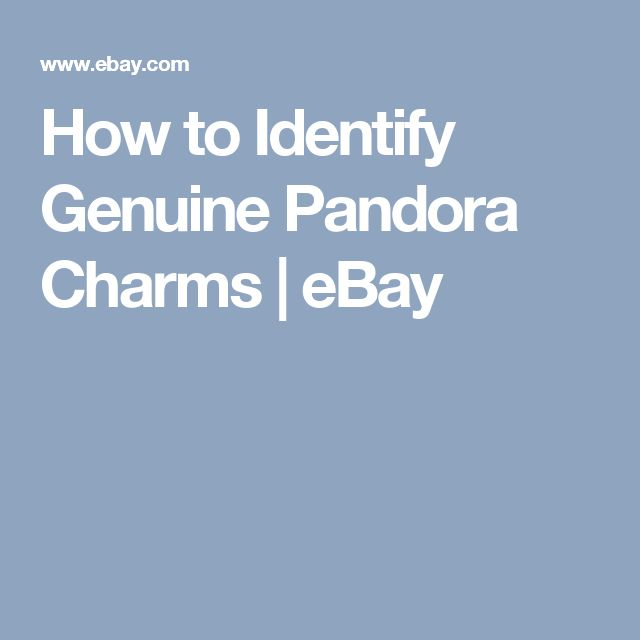 How to Identify Genuine Pandora Charms | eBay