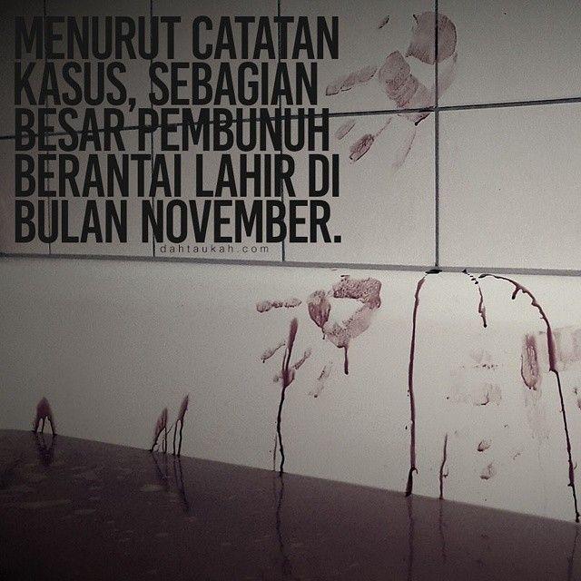 Menurut catatan kasus sebagian besar pembunuh berantai lahir di bulan November. #dahtaukahfact #dahtaukah