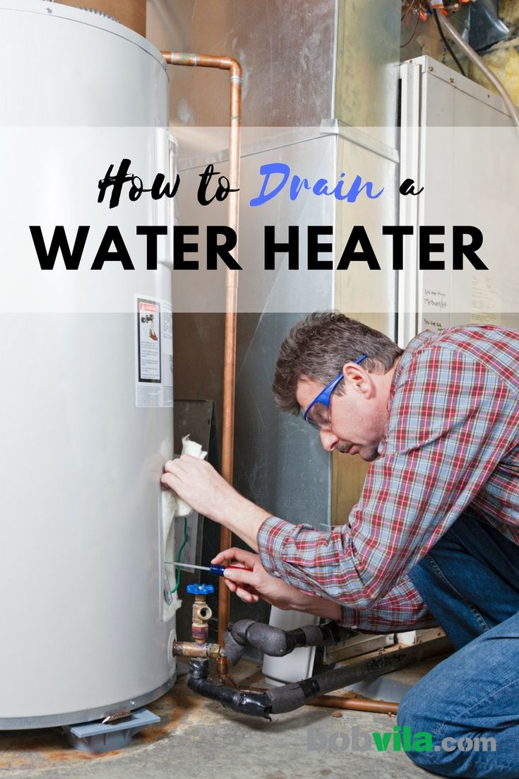 What Would Bob Do Draining A Water Heater Home Repair Clean