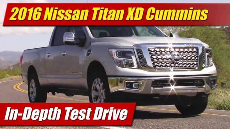In-Depth Test Drive: 2016 Nissan Titan XD Cummins - TestDriven.TV