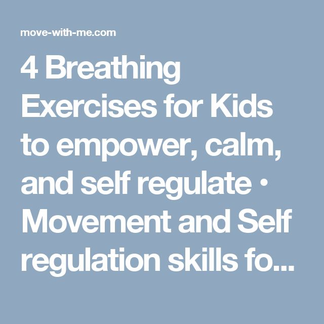 4 Breathing Exercises for Kids to empower, calm, and self regulate • Movement and Self regulation skills for early childhood education