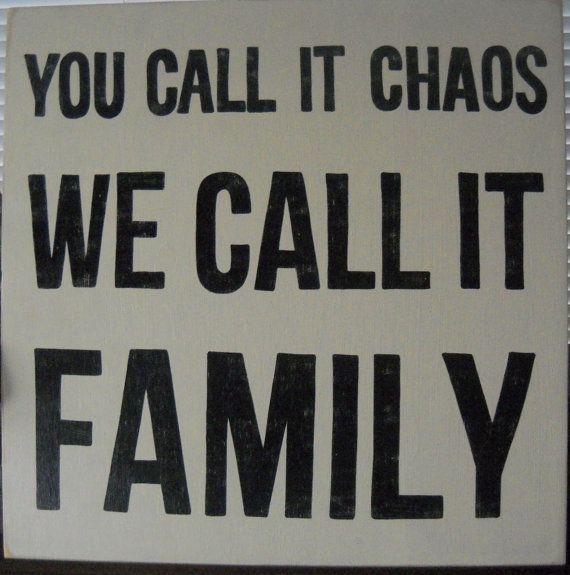 You Call It CHAOS We Call It FAMILY XL Wooden Sign Plaque U-Pick Color GR8 For Blended for Large and Blended Families