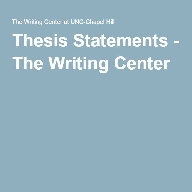 writing center unc thesis statement Analytical and interpretive essays for history courses  thesis statements, the writing center, university of north carolina at chapel hill, https.