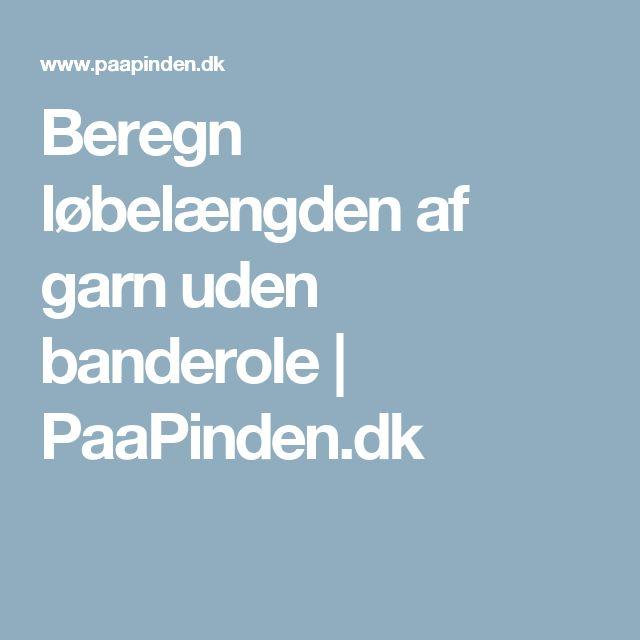 Beregn løbelængden af garn uden banderole | PaaPinden.dk