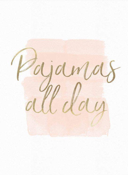 Pajamas all day!