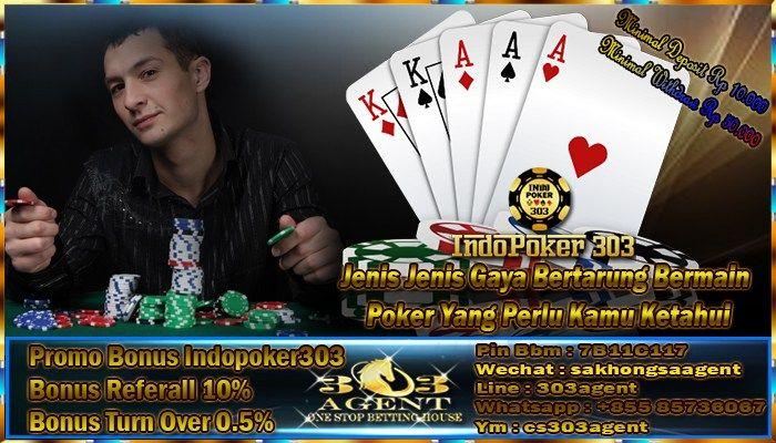 Jenis Jenis Gaya Bertarung Bermain Poker Yang Perlu Kamu Ketahui